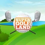 Windowsストアアプリ - Super Golf Land 今度こそ大丈夫!なゴルフゲーム