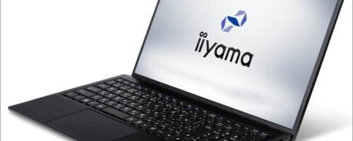 iiyama STYLE-15FH120 - Tiger Lake搭載、15.6インチで軽量・コンパクトなノートPC。RAMとストレージ容量も十分です